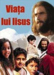 Viata lui Isus (dublat in romana)