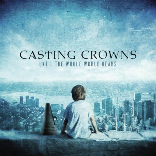 Casting Crowns: Glorious Day (Living He Loved Me