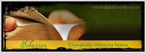evanghelia schimba inima