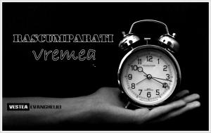 rascumparati vremea-vesteaevangheliei
